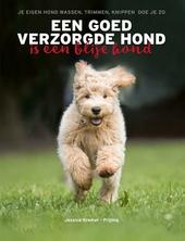 Een goed verzorgde hond is een blije hond : je eigen hond wassen, trimmen en knippen doe je zo