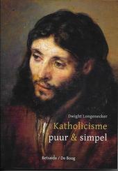Katholicisme : Puur & Simpel