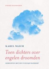 Toen dichters over engelen droomden : gedichten met een vleugje wanhoop