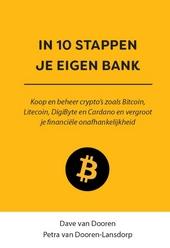 In 10 stappen je eigen bank : koop en beheer crypto's zoals Bitcoin, Litecoin, DigiByte en Cardano en vergroot je f...