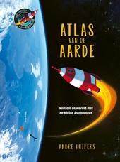 Atlas van de aarde : reis om de wereld met de kleine astronauten