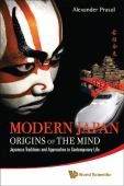 Modern Japan : origins of the mind : Japanese traditions and approaches to contemporary life