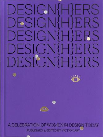 Design(h)ers : a celebration of women in design today