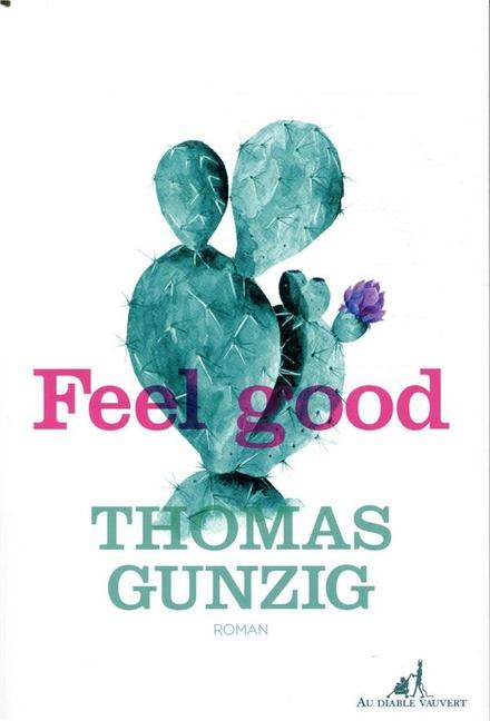 Feel good - Een clevere sociale satire van een Belgische Franstalige auteur die een vertaling verdient!