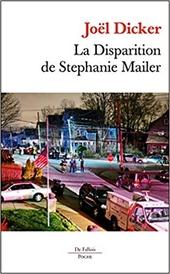 La disparition de Stephanie Mailer : roman
