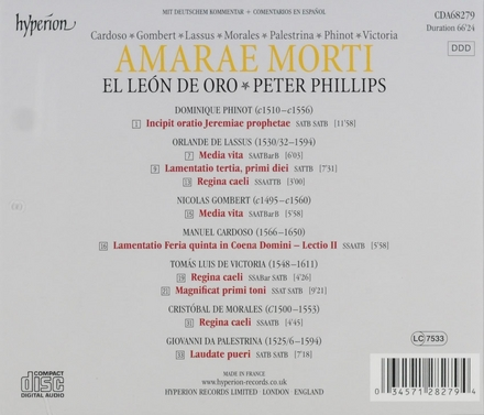 Amarae morti : Cardoso . Gombert . Lassus . Morales . Palestrina . Phinot . Victoria
