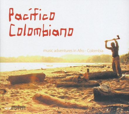Pacífico colombiano : music adventures in Afro-Colombia