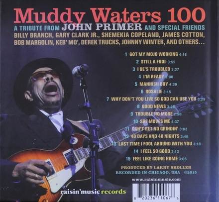 Muddy Waters 100 : a tribute from John Primer and special friends