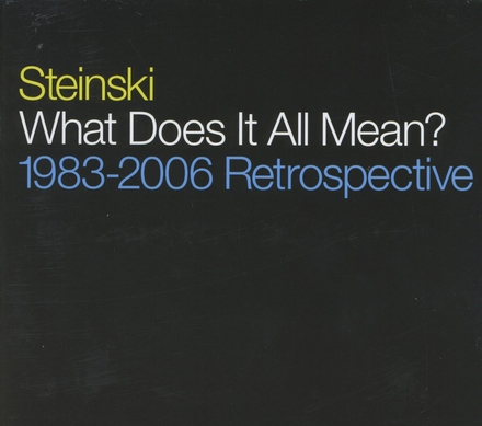 What does it all mean? : 1983-2006 retrospective