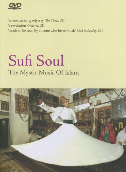 Sufi soul : the mystic music of Islam
