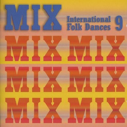 Mix : International folk dances. Vol. 9