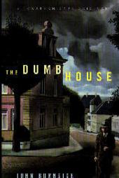 The dumb house : a chamber novel