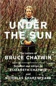 Under the sun : the letters of Bruce Chatwin