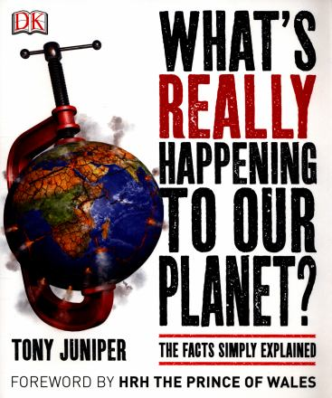 What's really happening to our planet? : the facts simply explained