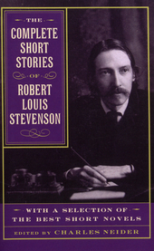 The complete short stories of Robert Louis Stevenson : with a selection of the best short novels