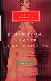 Ethan Frome ; Summer ; Bunner sisters
