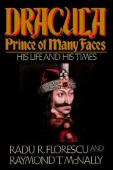 Dracula : prince of many faces : his life and his times