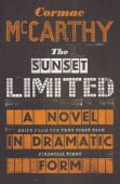 The sunset limited : a novel in dramatic form