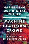 Machine, platform, crowd : harnessing our digital future