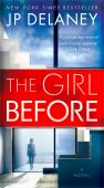 The girl before : everything that's yours was once hers