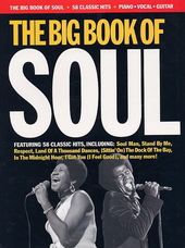 The big book of soul : 58 classic hits : piano, vocal, guitar