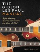 The Les Paul manual : buying, maintaining, repairing, and customizing your Gibson and Epiphone Les Paul