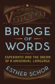 Bridge of words : Esperanto and the dream of a universal language