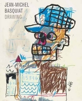 Jean-Michel Basquiat : drawing : work from the Schorr Family Collection