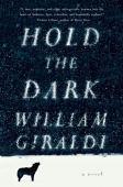 Hold the dark : a novel