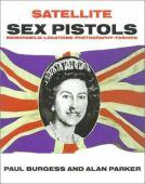 Satellite Sex Pistols : a book of memorabilia locations photography and fashion