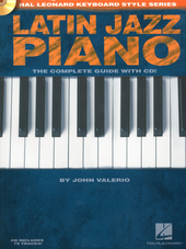 Latin jazz piano : the complete guide with cd