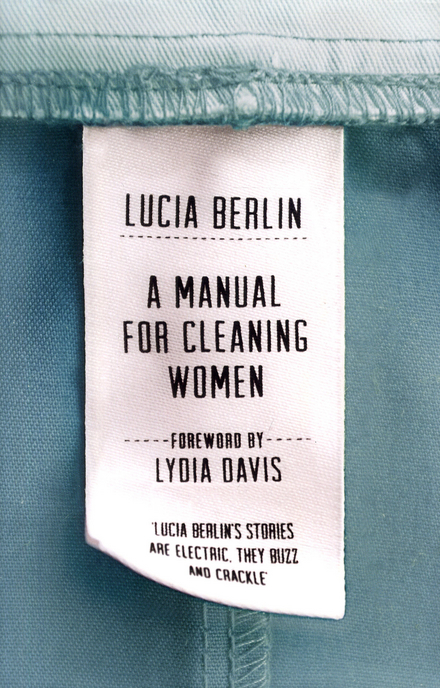 A manual for cleaning women : selectied stories