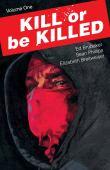 Kill or be killed. Volume one