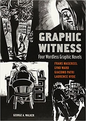 Graphic witness : four wordless novels