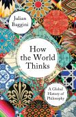 How the world thinks : a global history of philosophy