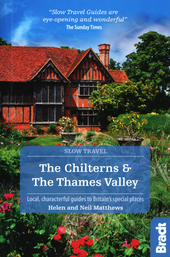 The Chilterns & The Thames Valley : local, characterful guides to Britain's special places