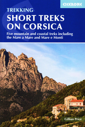 Short Treks on Corsica : five mountain and coastal treks including the Mare a Mare and Mare e Monti