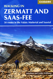 Walking in Zermatt and Saas-Fee : 50 routes in the Valais : Mattertal and Saastal
