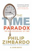 The time paradox : using the new psychology of time to your advantage