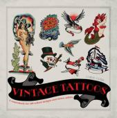 Vintage tattoos : a sourcebook for old-school designs and tattoo artists