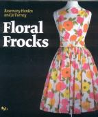 Floral frocks : a celebration of the floral printed dress from 1900 to the present day