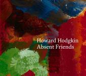 Howard Hodgkin : absent friends
