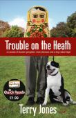 Trouble on the heath : a comedy of Russian gangsters, town planners and a dog called Nigel