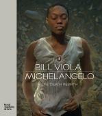 Bill Viola / Michelangelo : life, death, rebirth