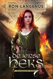 De Ierse heks : historische roman