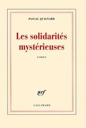 Les solidarités mystérieuses : roman
