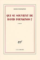 Qui se souvient de David Foenkinos? : roman
