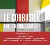 Le Corbusier : tout l'oeuvre construit