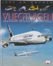 De vliegtuigen : voor kinderen die er alles over willen weten !