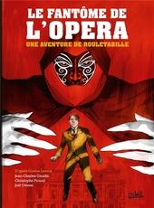 Le fantôme de l'opéra : une aventure de Rouletabille